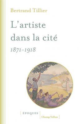 l-artiste-dans-la-citE-1871-1918