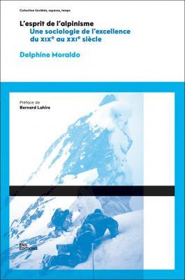 l-esprit-de-l-alpinisme-une-sociologie-de-l-excellence-du-xixe-siecle-au-debut-du-xxi