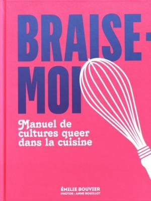 braise-moi-manuel-de-cultures-queer-dans-la-cuisine