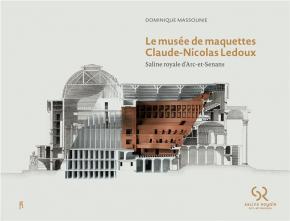 le-musEe-de-maquettes-claude-nicolas-ledoux-saline-royale-d-arc-et-senans