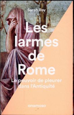 les-larmes-de-rome-le-pouvoir-de-pleurer-dans-l-antiquite