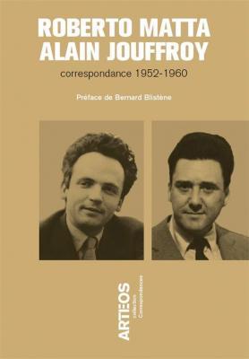roberto-matta-alain-jouffroy-correspondance-1952-1960