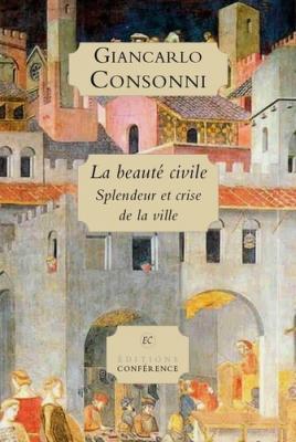 la-beaute-civile-splendeur-et-crise-de-la-ville-illustrations-couleur